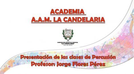LOS PROFESORES DE LA ACADEMIA AAM LA CANDELARIA (VI): JORGE FLORES PEREZ (ESPECIALIDAD: PERCUSIÓN)