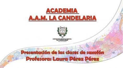Los profesores de la Academia AAM La Candelaria (II): Laura Pérez Pérez (Especialidad: saxofón)